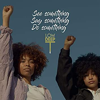See Something Say Something Do Something