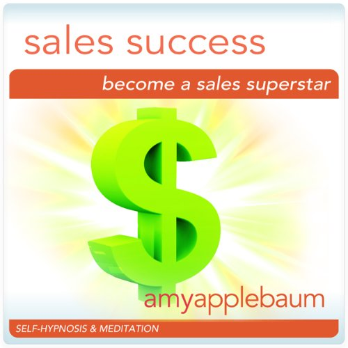 Become a Sales Superstar (Self-Hypnosis & Meditation) audiobook cover art