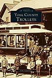 York County, Trolleys...