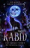 Rabid: The Savage Spirit of Seneca Rain (Kindle Edition)