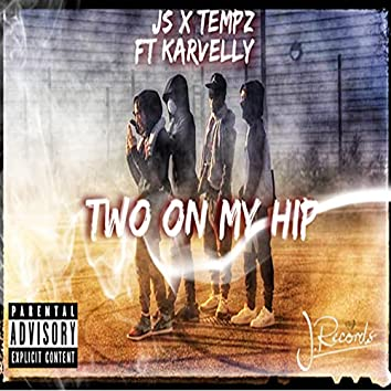 Two on My Hip