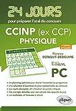 Physique 24 jours pour préparer loral du concours CCP - Filière PC - 2e édition actualisée