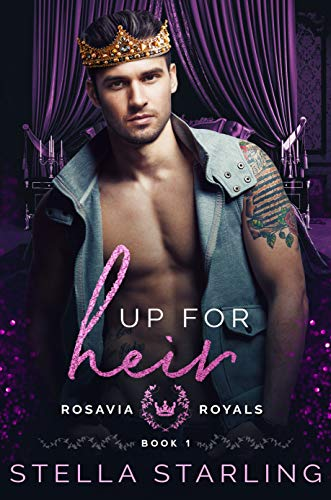 Up for Heir (Rosavia Royals Book 1)