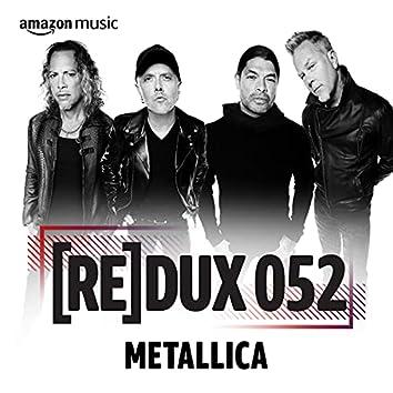 REDUX 052: Metallica