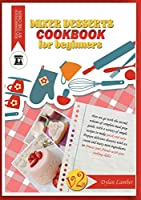 Mixer dessert cookbook for beginners V2: Here we go with the second book of a best-seller meal prep collection, with a variety of simple recipes to make quick and easy. Prepare delicious desserts with ice cream and many more ingredients to amaze your friends with your cooking skills!