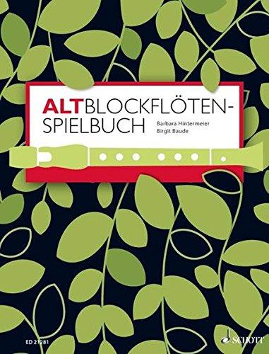 Altblockflöten-Spielbuch: für ältere Kinder, Jugendliche und Erwachsene. 1-3 Alt-Blockflöten, Klavier ad libitum. Spielbuch.