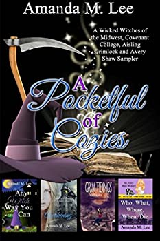 A Pocketful of Cozies: A Wicked Witches of the Midwest, Covenant College, Aisling Grimlock and Avery Shaw Sampler - Book  of the Covenant College