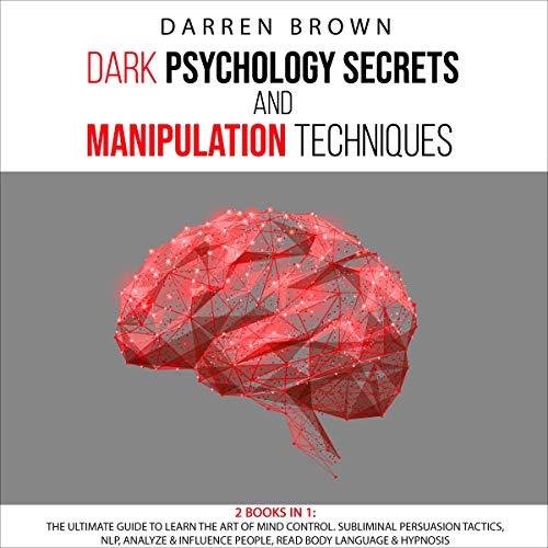 Dark Psychology Secrets & Manipulation Techniques cover art