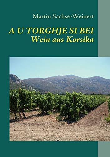 A U Torghje Si Bei: Wein aus Korsika