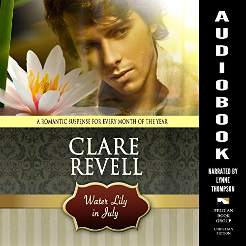 Water Lily in July Audiobook By Clare Revell cover art