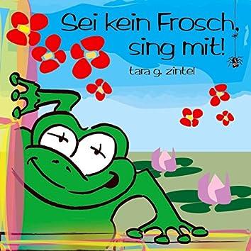 Sei kein Frosch, sing mit