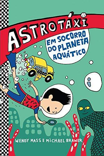 Astrotáxi - Em Socorro do Planeta Aquático