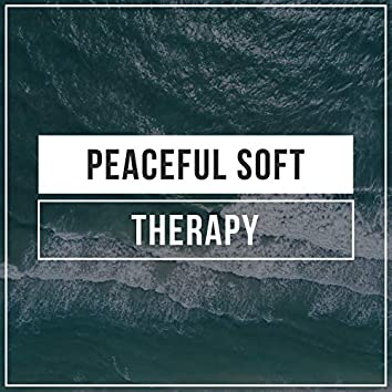 # Peaceful Soft Therapy