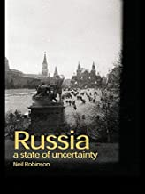 Russia: A State of Uncertainty (Postcommunist States and Nations)