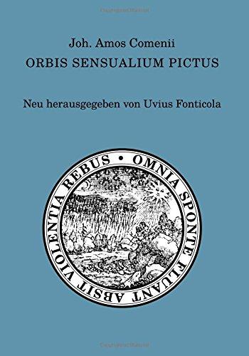 Joh. Amos Comenii Orbis sensualium pictus: Neu herausgegeben von Uvius Fonticola