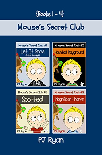 Mouse's Secret Club Books 1-4: Fun Short Stories for Children Ages 9-12 (Let It Snow! (Inside The Gym!), Haunted Playground, Spotted!, Magnificent Marvin) (English Edition)