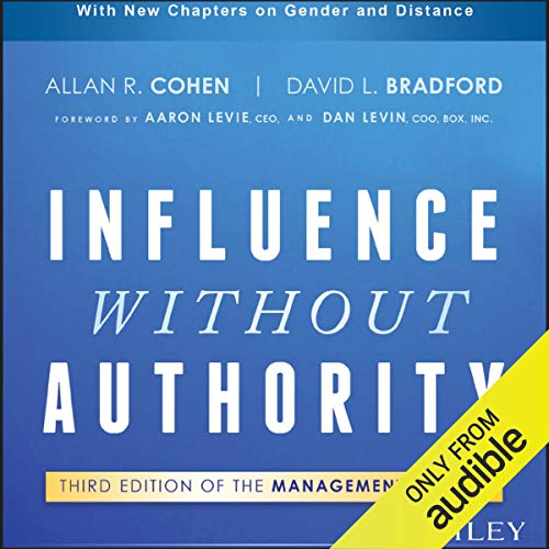 Influence Without Authority, 3rd Edition Audiobook By David L. Bradford, Allan R. Cohen cover art