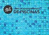 LIBRO DE MANTENIMIENTO DE PISCINAS: Registro Semanalmente el Mantenimiento Piscina │ Control y calidad del agua de su piscina │ Niveles... Dureza, ... │108 páginas 2 años de control 104 semanas