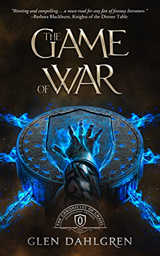 The Game of War: The Trials of Dantess, Warrior Priest (The Chronicles of Chaos) by [Glen Dahlgren]