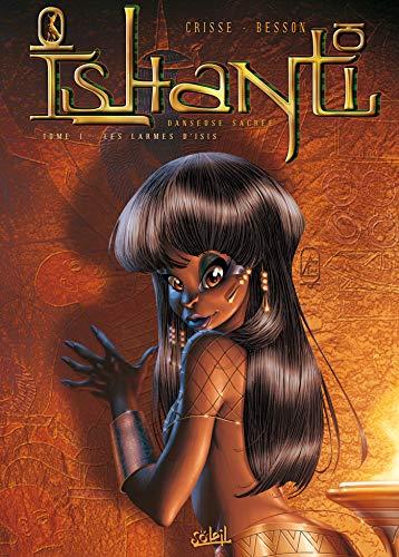 Ishanti, Danseuse sacrée, tome 1 : Les Larmes d'Isis