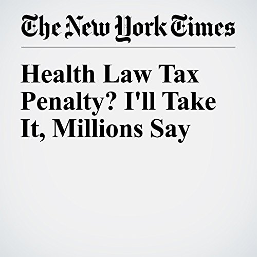 Health Law Tax Penalty? I'll Take It, Millions Say audiobook cover art