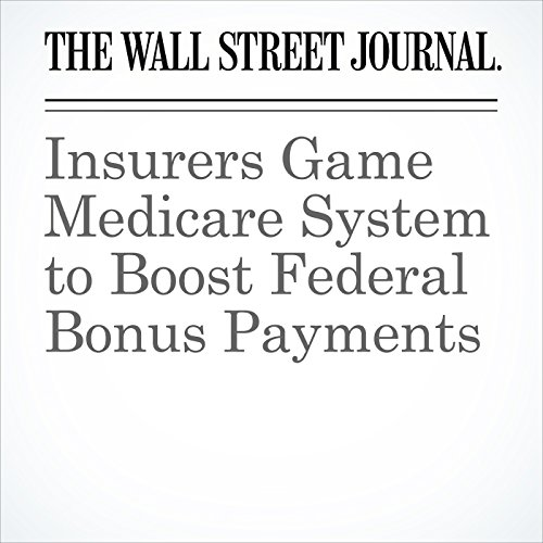 Insurers Game Medicare System to Boost Federal Bonus Payments copertina