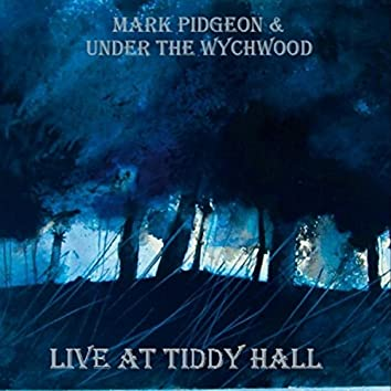 Live at Tiddy Hall