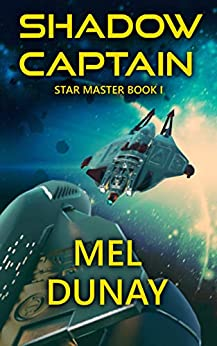Shadow Captain (Star Master Book 1) by [Mel Dunay]