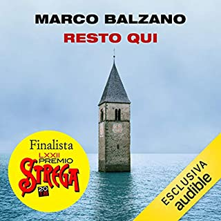 Resto qui                   By:                                                                                                                                 Marco Balzano                               Narrated by:                                                                                                                                 Viola Graziosi                      Length: 4 hrs and 48 mins     3 ratings     Overall 4.0