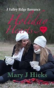 Holiday Hearts: A Valley Ridge Romance by [Mary J Hicks]