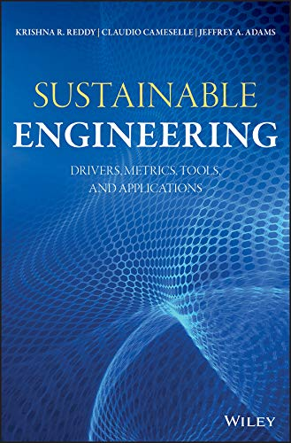 Sustainable Engineering: Drivers, Metrics, Tools, and Applications