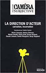 La direction d'acteur - Carnation, incarnation de Frédéric Sojcher