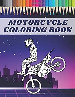 Motorcycle Coloring Book: Great Motorbike Designs To Color For Kids