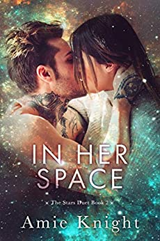 In Her Space (The Stars Duet Book 2) by [Amie Knight]