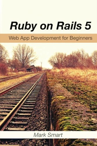 Ruby on Rails 5: Web App Development for Beginners