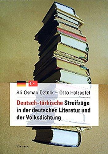 Deutsch-türkische Streifzüge in der deutschen Literatur und der Volksdichtung (Literatur in der Diskussion (5), Band 5)