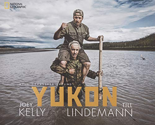 Bildband Yukon: Mein gehasster Freund. Joey Kelly und Till Lindemann fahren im Kanu auf dem Yukon durch Alaska.Nah dran an einer engen Freundschaft. Limitierte Sonderedition. - Partnerlink