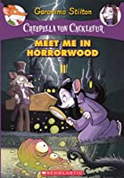 Meet Me in Horrorwood (Creepella Von Cacklefur)