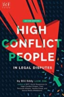 High Conflict People in Legal Disputes by Bill Eddy(2016-09-13)