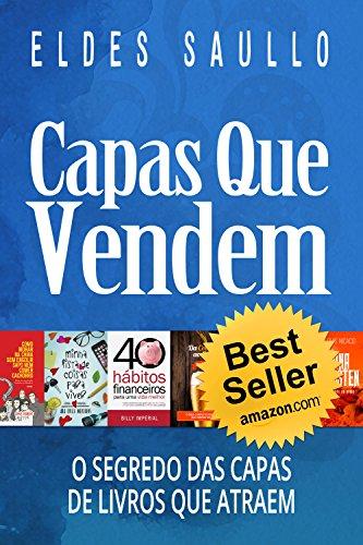 Capas Que Vendem: Os Segredos das Capas de Livros que Atraem (Livros Que Vendem) por [Eldes Saullo]