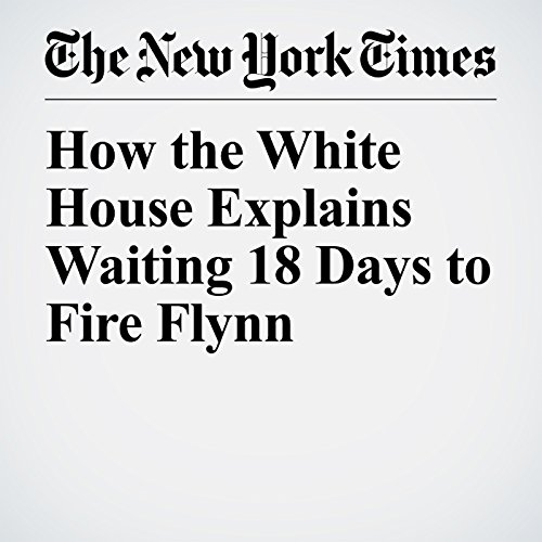 How the White House Explains Waiting 18 Days to Fire Flynn copertina