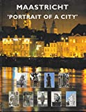 "Maastricht: ""Portrait of a City"""