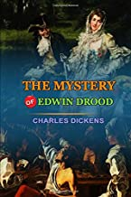 THE MYSTERY OF EDWIN DROOD BY CHARLES DICKENS : Classic Edition Annotated Illustrations: Classic Edition Annotated Illustr...