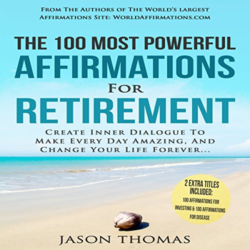 The 100 Most Powerful Affirmations for Retirement audiobook cover art