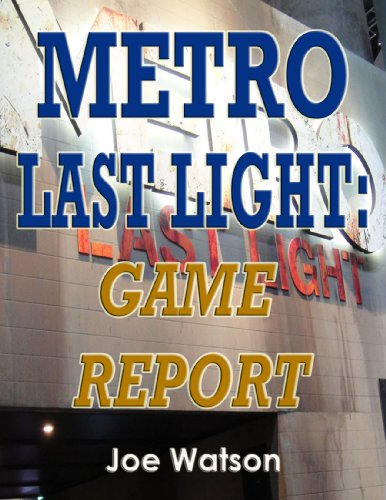 Metro Last Light: Game Report (English Edition)