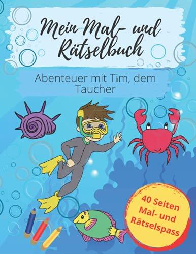 Mein Mal- und Rätselbuch: Abenteuer mit Tim, dem Taucher