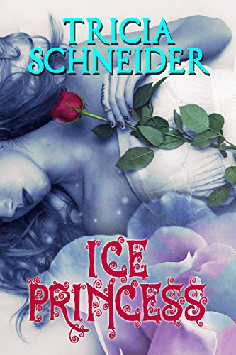 Ice Princess: A Fated Mates Romance by [Tricia Schneider]