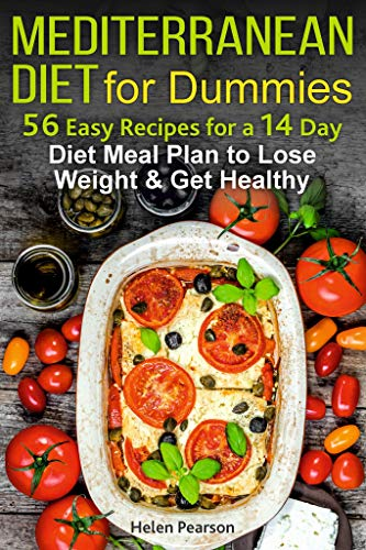 Mediterranean Diet for Dummies: 56-Easy Recipes for a 14-Day Diet Meal Plan to Lose Weight and Get H
