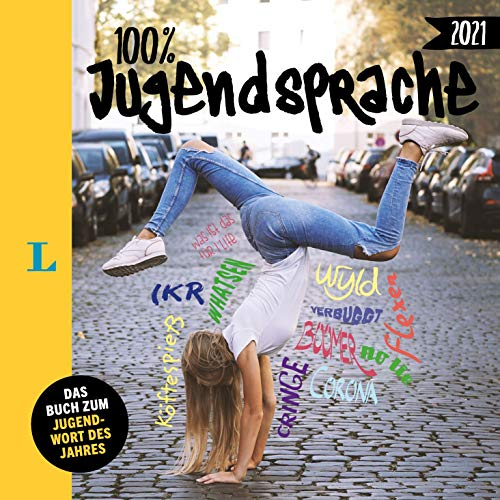 Langenscheidt 100 Prozent Jugendsprache: Das Buch zum Jugendwort des Jahres 2020