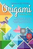 Origami per bambini e adulti: Libro di piegatura Origami per principianti e avanzati con 35 istruzioni + 15 video tutorial e...
